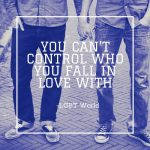You can't control who you fall inlove with